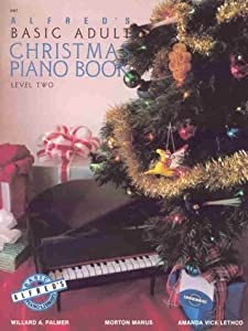 Alfred's Basic Adult Christmas Piano Book: Level Two (Alfred's Basic Adult Piano Course)