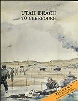 UTAH BEACH TO CHERBOURG  (6June-27 JUNE 1944) - (Part 1 of 2)