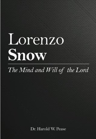 Lorenzo Snow (The Mind and Will of the Lord)