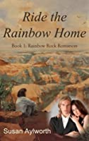 Ride the Rainbow Home (Rainbow Rock Series)