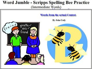 Word jumble - Fun way to practice for the Scripps Spelling Bee - Intermediate Words (Spelling Bee Champion) John Cody