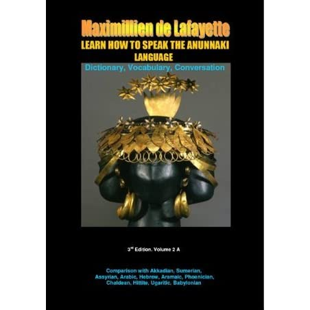 LEARN HOW TO SPEAK THE ANUNNAKI LANGUAGE  Vol 2 A  Dictionary