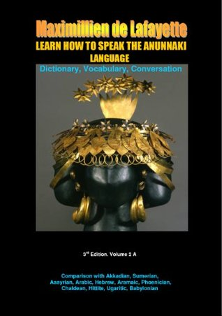 LEARN HOW TO SPEAK THE ANUNNAKI LANGUAGE  Vol 2 A