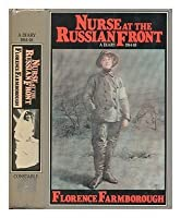 Nurse At The Russian Front: A Diary, 1914 18