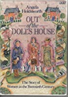 Out Of The Doll's House: The Story Of Women In The Twentieth Century