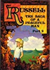 Russell: Pt. 2: The Saga of a Peaceful Man