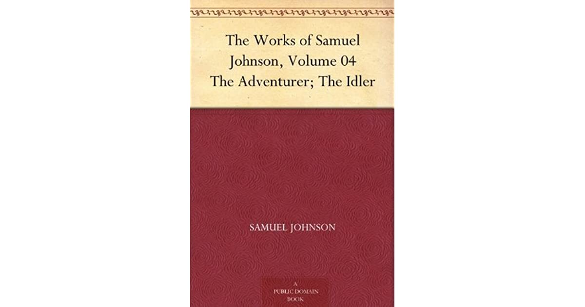 The Works of Samuel Johnson, Volume 04 The Adventurer; The Idler
