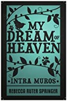My Dream of Heaven: A Nineteenth Century Spiritual Classic