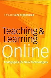 Teaching & Learning Online: New Pedagogies For New Technologies