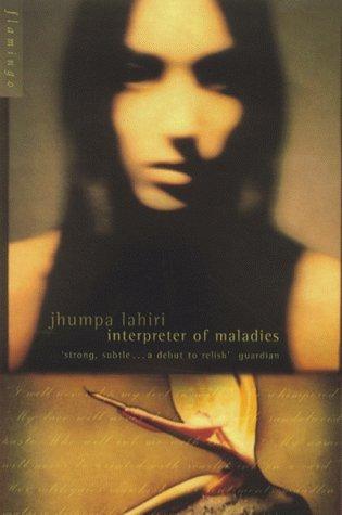 Interpreter of Maladies: Stories of Bengal, Boston and Beyond