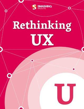 Rethinking UX (Smashing eBooks)