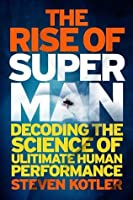The Rise of the Superman: Decoding the Mysteries of the Ultimate Human Performance