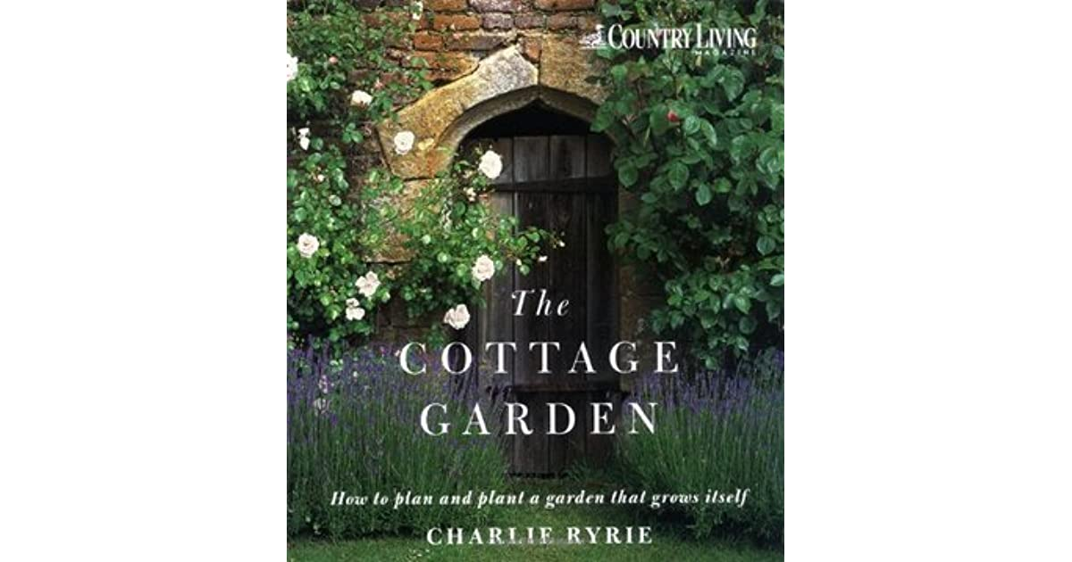 The Cottage Garden By Charlie Ryrie