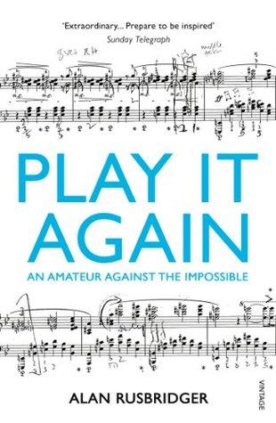 Play It Again by Alan Rusbridger