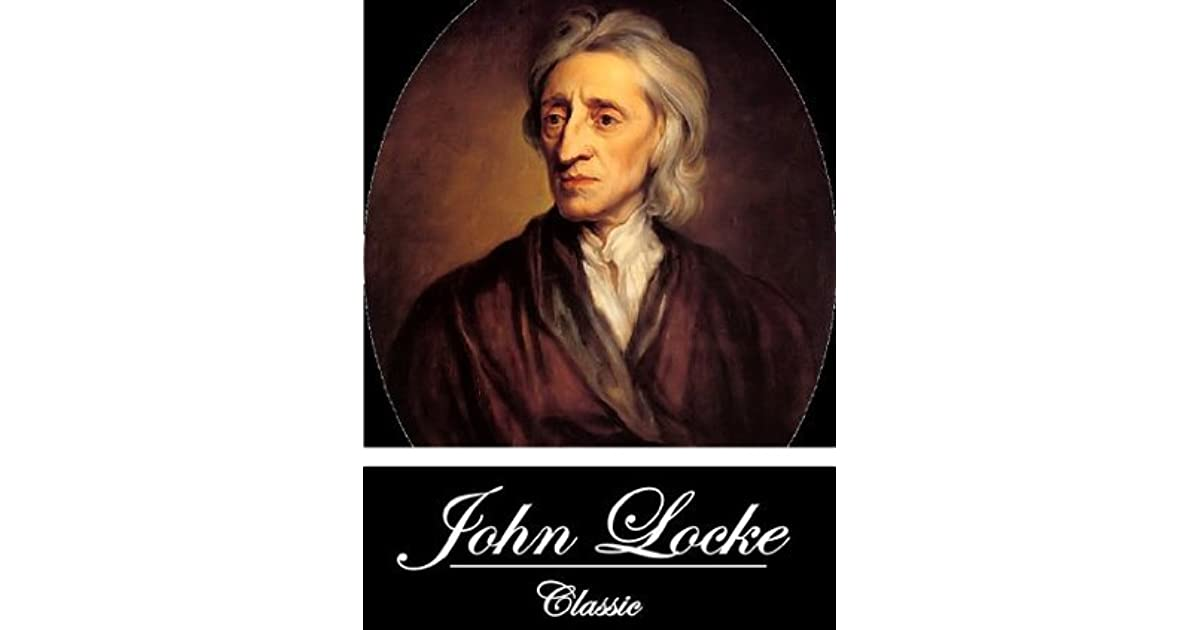a biography of john locke the father of classical liberalism Locke, john (1632-1704) john the core of locke's classical liberalism is presented in the that god gave the earth to all mankind in the way that a father.