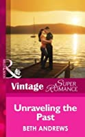 Unraveling the Past (Mills & Boon Vintage Superromance) (The Truth about the Sullivans - Book 1)