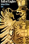 Fall Of Eagles;The End Of The Great European Dynasties