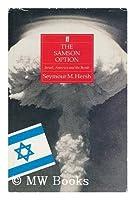 The Samson Option: Israel, America and the Bomb
