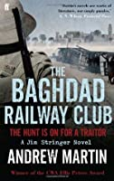 The Baghdad Railway Club. Andrew Martin