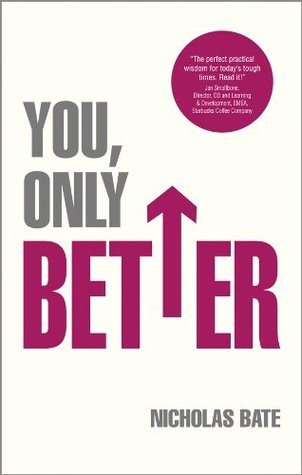 You, Only Better by Nicholas Bate