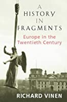 History in Fragments: Europe in the Twentieth Century