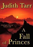 A Fall of Princes (Avaryan Rising, #3)