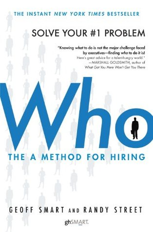 Who: The A Method for Hiring (Kindle Edition)