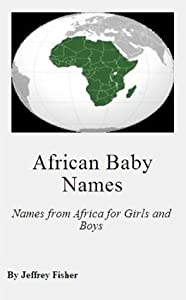 African Baby Names: Names from Africa for Girls and Boys