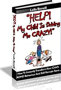 Help! My Child Is Driving Me Crazy!