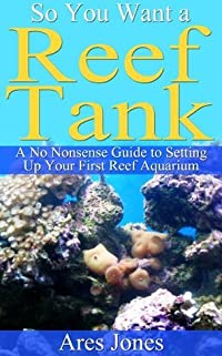 So You Want a Reef Tank