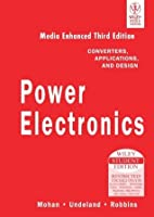 Power Electronics: Converters, Applications and Design, Media Enhanced 3rd Edition