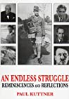 AN ENDLESS STRUGGLE: Reminisciences and Reflections (One Man's Odyssey through Nazis and Hollywood)