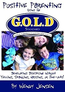 Positive Parenting Using the G.O.L.D. Standard