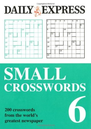 Small Crosswords: Volume 6: 200 Crosswords from the World's Greatest Newspaper