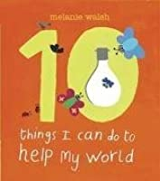 Ten Things I Can Do To Help My World