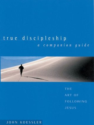 True Discipleship Companion Guide: The Art of Following Jesus