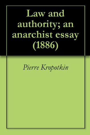 Law and authority; an anarchist essay (1886)