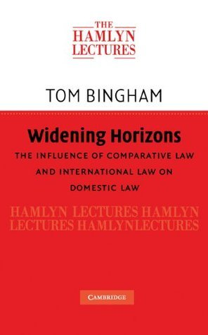 Widening Horizons The Influence of Comparative Law and International Law on Domestic Law