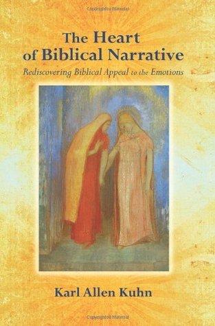 The Heart of Biblical Narrative by Karl Allen Kuhn