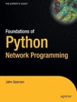 Foundations of Python Network Programming (Foundations)