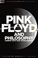 Pink Floyd and Philosophy (Popular Culture and Philosophy)