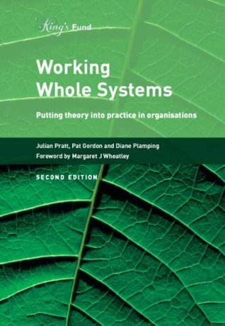 Working Whole Systems: Putting Theory into Practice in Organisations