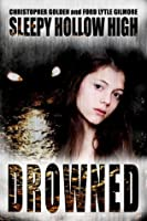 Drowned (Sleepy Hollow High #2)