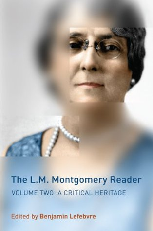 The L.M. Montgomery Reader, Volume 2: A Critical Heritage