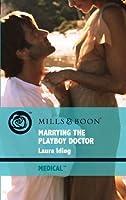 Marrying the Playboy Doctor (Mills & Boon Medical) (Cedar Bluff Hospital - Book 1)