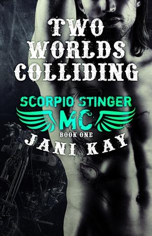 Two Worlds Colliding (Scorpio Stinger MC, #1)