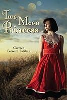 Two Moon Princess (Two Moon Princess #1)