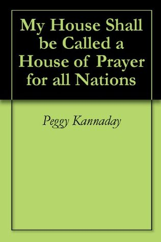 My House Shall be Called a House of Prayer for All Nations