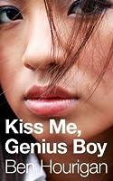 Kiss Me, Genius Boy (No More Dreams 1)