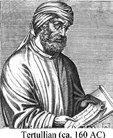 Latin Christianity: Its Founder, Tertullian
